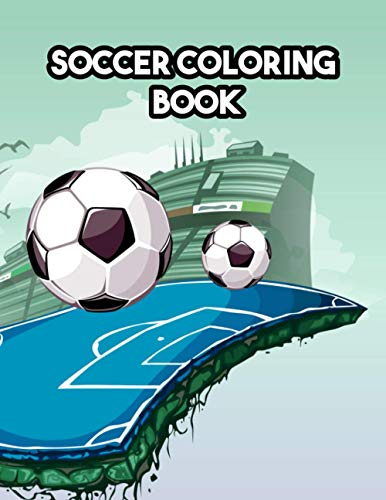 SOCCER COLORING BOOK: The Ultimate Futbol Coloring
