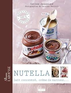 Nutella, Lait Concentré, Crème de Marrons ... (L' Art