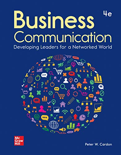 Compare Textbook Prices for Loose Leaf for Business Communication: Developing Leaders for a Networked World 4 Edition ISBN 9781264109104 by Cardon, Peter