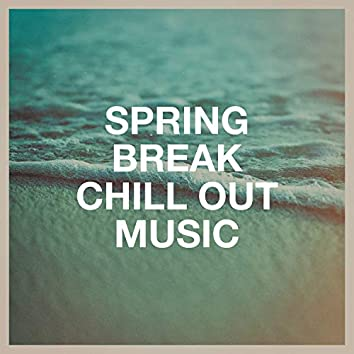 Spring Break Chill out Music