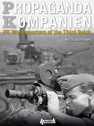 Propaganda Kompanien: PK War Reporters of the Third Reich by Nicholas Ferard(2014-07-19)