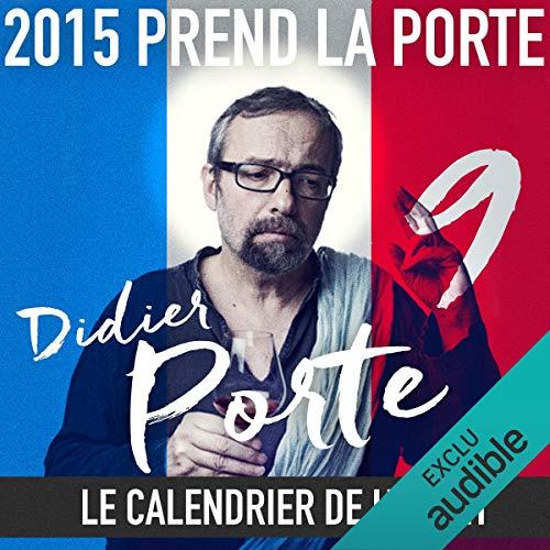 2015 prend la Porte - Le calendrier de l'avent du 1er au 15 mai 2015  audiobook cover art
