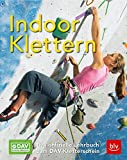 Indoor-Klettern: Das offizielle Lehrbuch zum DAV-Kletterschein (BLV)