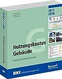 BKI Nutzungskosten Gebäude - Statistische Kostenkennwerte - Aktuelle Betriebs- und Instandsetzungskosten von Immobilien im Bestand - Auflage 2017/2018