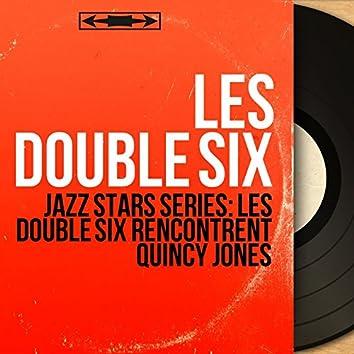 Jazz Stars Séries: Les Double Six rencontrent Quincy Jones (Mono Version)