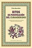Ritos de purificación Del Curanderismo (Espiritualidad y vida interior)