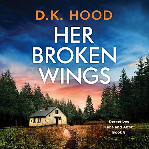 Her Broken Wings: Detectives Kane and Alton, Book 8