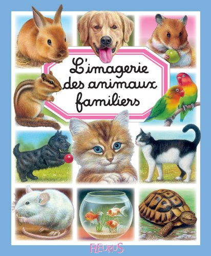 L'imagerie des animaux familiers (Les imageries) (French Edition)