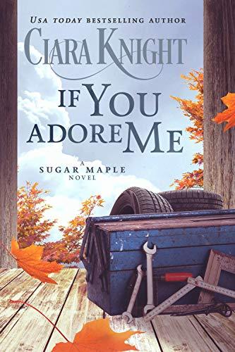 If You Adore Me (A Sugar Maple Novel Book 2)