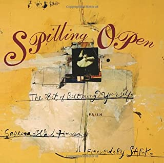Spilling Open: The Art of Becoming Yourself