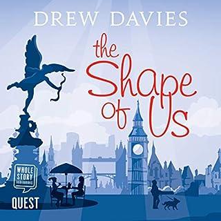 The Shape of Us                   De :                                                                                                                                 Drew Davies                               Lu par :                                                                                                                                 Eilidh Beaton                      Durée : 11 h et 26 min     Pas de notations     Global 0,0