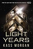 Light Years: the thrilling new novel from the author of The 100 series: Light Years Book One (English Edition)