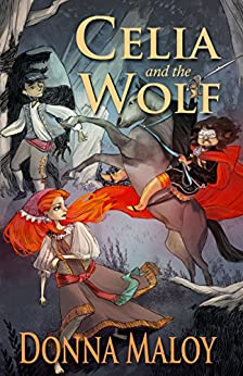 Celia and the Wolf (Shapeshifter Journals Book 1) by [Donna Maloy]