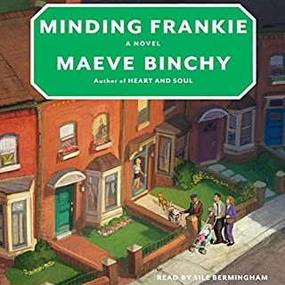 Minding Frankie                   By:                                                                                                                                 Maeve Binchy                               Narrated by:                                                                                                                                 Sile Bermingham                      Length: 13 hrs and 20 mins     648 ratings     Overall 4.1