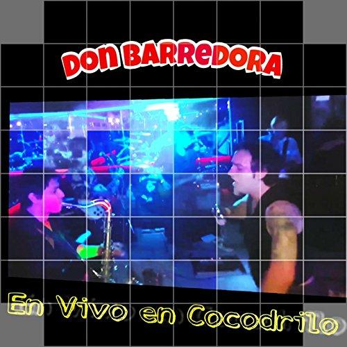 Don Barredora en Vivo en Cocodrilo