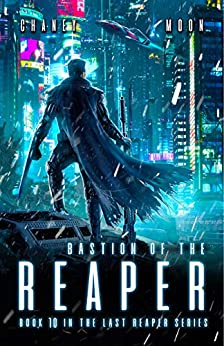 Bastion of the Reaper: A military Scifi Epic (The Last Reaper Book 10) by [J.N. Chaney, Scott Moon]