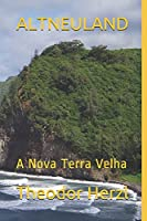 ALTNEULAND: A Nova Terra Velha