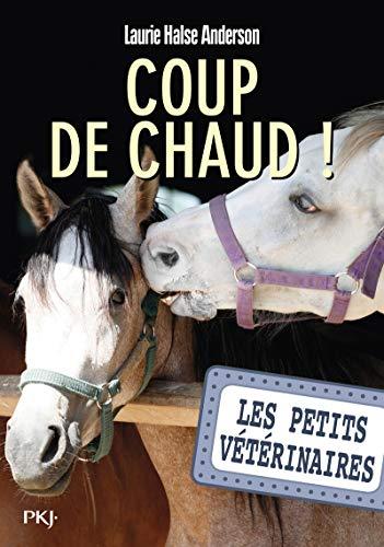 Les petits vétérinaires - tome 22 : Coup de chaud ! (22)
