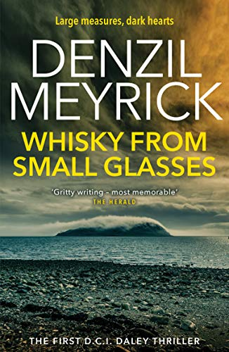 Meyrick, D: Whisky from Small Glasses (The D.C.I. Daley Series)