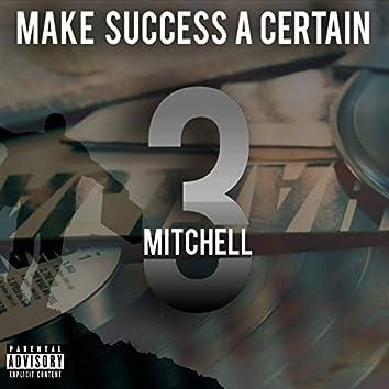 Make Success A Certain 3 part 2