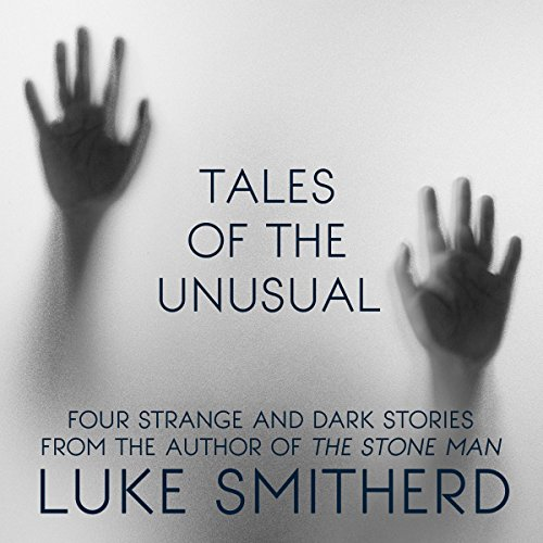 Tales of the Unusual Audiobook By Luke Smitherd cover art