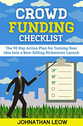 Crowdfunding Checklist: How To Raise Money for A Best-Selling Kickstarter in 90 Days
