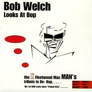 Bob Welch Looks At Bop