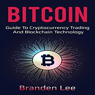 Bitcoin: Guide to Cryptocurrency Trading and Blockchain Technology                   By:                                                                                                                                 Branden Lee                               Narrated by:                                                                                                                                 William Bahl                      Length: 2 hrs and 28 mins     Not rated yet     Overall 0.0