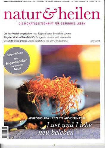 Natur & Heilen 5 2018 Aphrodisiaka Zeitschrift Magazin Einzelheft Heft
