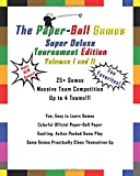 The Paper-Ball Games Super Deluxe Tournament Edition Volumes I and II: Fun, Easy to Learn Games, Exciting Game Play, Some Games Practically Clean Themselves Up