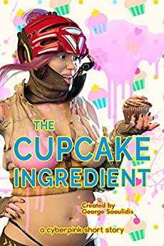 The Cupcake Ingredient (Cyberpink) by [George Saoulidis]