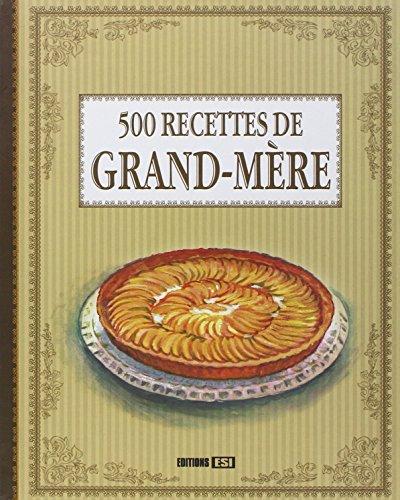500 RECETTES DE GRAND-MRE