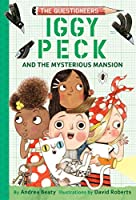 Iggy Peck and the Mysterious Mansion (The Questioneers)