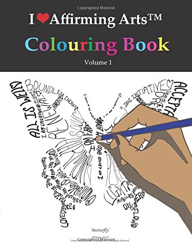 I Love Affirming Arts Colouring Book: 1