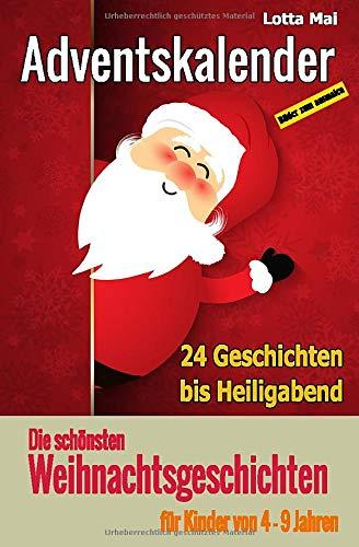 Adventskalender - Die schönsten Weihnachtsgeschichten für Kinder von 4 - 9 Jahren: 24 Geschichten bis Heiligabend (German Edition)