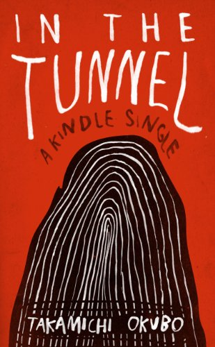 In the Tunnel (Kindle Single) (English Edition)