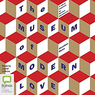 The Museum of Modern Love                   By:                                                                                                                                 Heather Rose                               Narrated by:                                                                                                                                 Laurel Lefkow                      Length: 8 hrs and 2 mins     58 ratings     Overall 4.3