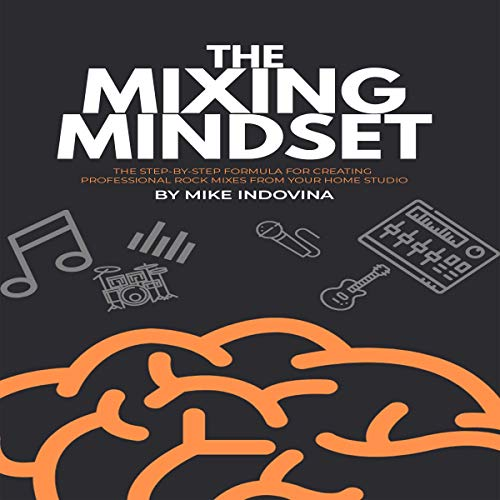 The Mixing Mindset Audiobook By Mike Indovina cover art