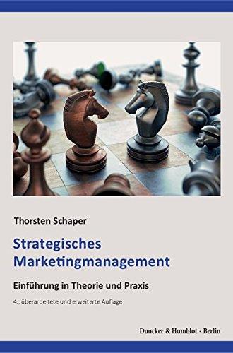 Strategisches Marketingmanagement.: Einführung in Theorie und Praxis.