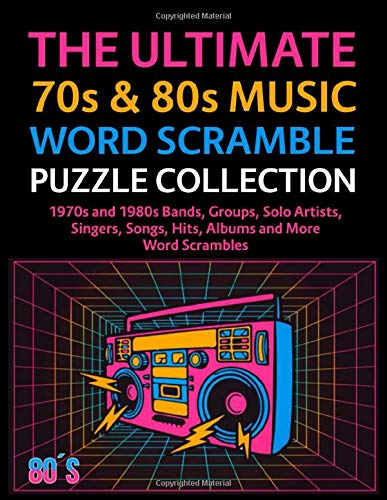 The Ultimate 70s & 80s Music Word Scramble Puzzle Collection: 1970s and 1980s. By James Adams (Paperback). Bands, Groups, Solo Artists, Singers, Songs, Hits, Albums and More Word Scrambles.