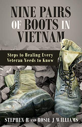 Nine Pairs of Boots in Vietnam: Steps to Healing Every Veteran Needs to Know (English Edition)