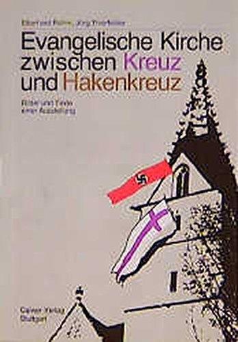 Evangelische Kirche zwischen Kreuz und Hakenkreuz: Bilder und Texte einer Ausstellung