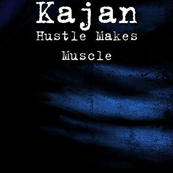 Hustle Makes Muscle