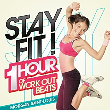 Stay Fit! - 1 Hour of Work Out Beats