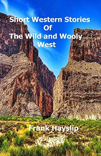Short western stories of the wild and wooly west
