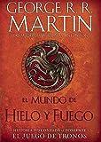 El Mundo de Hielo Y Fuego / The World of Ice & Fire by George R R Martin;Elio Garcia(2016-02-23)