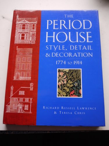 Compare Textbook Prices for The Period House: Style, Detail & Decoration, 1774-1914 First Edition Edition ISBN 9780297832942 by Lawrence, Richard Russell,Chris, Teresa