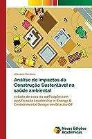 Análise de impactos da Construção Sustentável na saúde ambiental