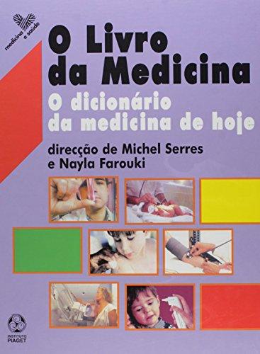 O Livro da Medicina. O Dicionário da Medicina de Hoje