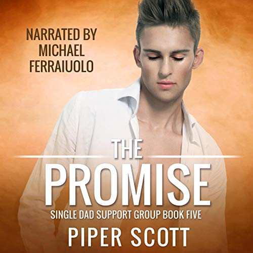 The Promise (Single Dad Support Group) Audiobook By Piper Scott cover art